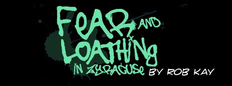 Fear and Loathing in Zyracuse