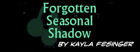 Forgotten Seasonal Shadow