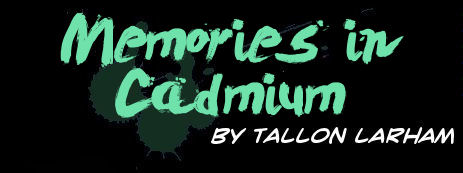 Memories in Cadmium